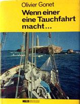 Gonet Olivier, Wenn einer eine Tauchfahrt macht (antiquarisch)