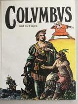 Mercader Jose, Columbus und die Folgen