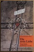 Resseguier Gertrud, Die erste Liebe - Vom Glück ein Priester zu sein (antiquarisdh)