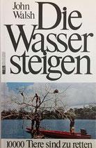Walsh John,  Die Wasser steigen - 10'000 Tiere sind zu retten