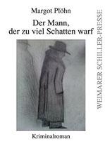 Plöhn Margot, Der Mann, der zu viel Schatten warf: Kriminalroman