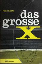 Searls Hank, Das grosse X - Roman eines Testpiloten (antiquarisch)