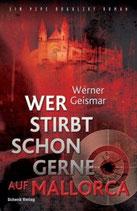 Werner Geismar, Wer stirbt schon gerne auf Mallorca
