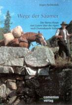 Jürgen Pachtenfels, Wege der Säumer
