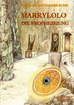 Firyel Balducci-Maksi, Marrylolo - Die Prophezeihung