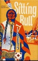 Hearting Ernie, Sitting Bull - Häuptling der Hunkpapa Sioux (antiquarisch)