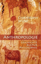 Wulf Christoph, Anthroplologie - Geschichte-Kultur-Philosophie