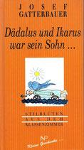 Gatterbauer Josef, Dädalus und Ikarus war sein Sohn. Stilblüten aus dem Klassenzimmer (antiquarisch)