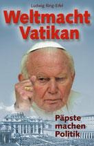 Ring-Eifel Ludwig, Weltmacht Vatikan: Päpste machen Politik