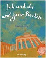 Lange Katrina, Ick und du und ganz Berlin