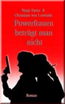 Birgit Bauer und Christian von Lewinsy, Powerfrauen betrügt man nicht
