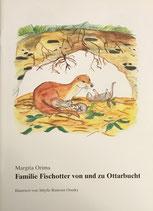Margita Orima und Sibylle Ramona Osusky, Familie Fischotter von und zu Ottarbucht