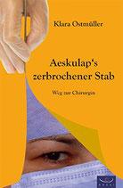 Ostmüller Klara, Aeskulap's zerbrochener Stab