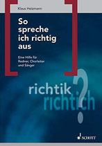 Heizmann Klaus, So spreche ich richtig aus - Eine Hilfe für Redner, Chorleiter und Sänger (antiquarisch)