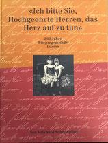 Scheunpflug Volkhard, Ich bitte Sie hochgeehrte Herrn, das Herz auf zu tun - 200 Jahre Bürgergemeinde Luzern (antiquarisch)