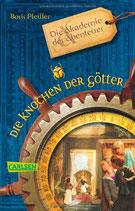 Pfeiffer Boris, Die Akademie der Abenteuer - Die Knochen der Gätter (antiquarisch)
