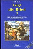 Erich Mertes, Lügt die Bibel?