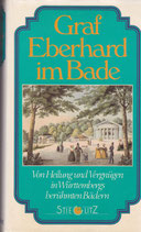 Graf Eberhard im Bade - Von Heilung und Vergnügen in Württembergs berühmten Bädern