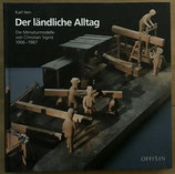 Iten Karl, Der ländliche Alltag - Die Miniaturmodelle von Christian Sigrist 1906-1987 (antiquarisch)