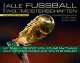 Daniel Stolpe / Udo Muras Alle Fussball Weltmeisterschaften 1930-2014
