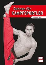Delp Christoph, Dehnen für Kampfsportler
