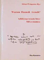 Weingarten Michael, Warum Hannah Arendt? (antiquarisch)