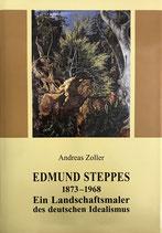 Zoller Andreas, Edmund Steppes 1873-1968 - Ein Landschaftsmaler des deutschen Idealismus (antiquarisch)