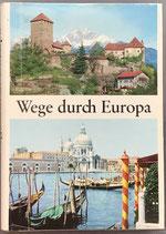 Betz Gerd, Wege durch Europa (antiquarisch)