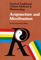 Acupuncture and Moxibustion - Practical Traditional Chinese Medizine & Pharmacology (englisch)