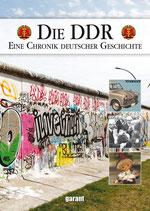 Die DDR - Ein Chronik deutscher Geschichte