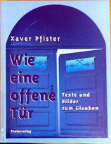 Xaver Pfister, Wie eine offene Tür