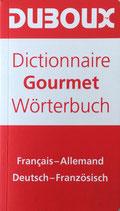 Duboux Dictionnaire Gourmet Wörterbuch - franz- deutsch / deutsch - franz.