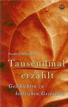 Schnabel Norbert, Tausendmal erzählt... - Geschichten zu biblischen Gestalten (antiquarisch)