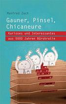 Zach Manfred, Gauner, Pinsel, Chicaneure - Kurioses und Interessantes aus 5000 Jahre Bürokratie