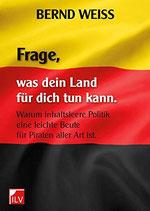 Weiss Bernd, Frage, was dein Land für dich tun kann