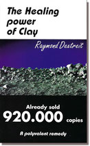 The Healing power of Clay by Raymond Dextreit