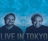 "CD/HERB OHTA&CHRISTIAN FABIAN ""LIVE IN TOKYO"""