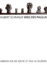 Schmalix (Hubert Schmalix Weg des Paulus - Arbeiten für die Kirche St. Paul in Salzburg) 1996.