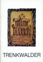 Trenkwalder (Elmar Trenkwalder - Ausstellungs-Katalog) 1985.