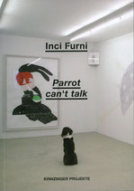 Furni (Inci Furni - Parrot can't talk) 2010.