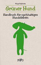 Grüner Hund: Handbuch für nachhaltiges Hundeleben
