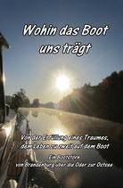Wohin das Boot uns trägt - Von der Erfüllung eines Traumes, dem Leben zu zweit auf dem Boot. Ein Bootstörn von Brandenburg über die Oder zur Ostsee