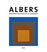 Josef Albers. Anatomia dell'Omaggio al quadrato