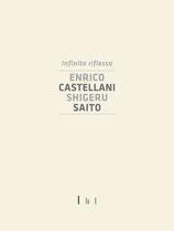 Infinito riflesso. Enrico Castellani, Shigeru Saito