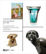 Uno sguardo sul '900. La collezione Chiara e Francesco Carraro