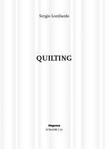 Sergio Lombardo, Quilting