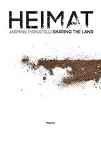 Jasmine Pignatelli. Heimat | Sharing the Land