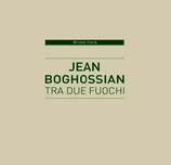 Jean Boghossian. Tra due fuochi