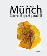 Klaus Münch. Gocce di spazi paralleli