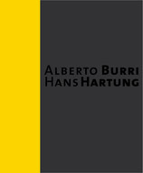 Alberto Burri. Hans Hartung